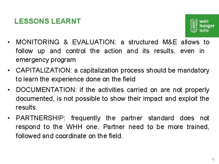 LESSONS LEARNT • MONITORING & EVALUATION: a structured M&E allows to follow up and