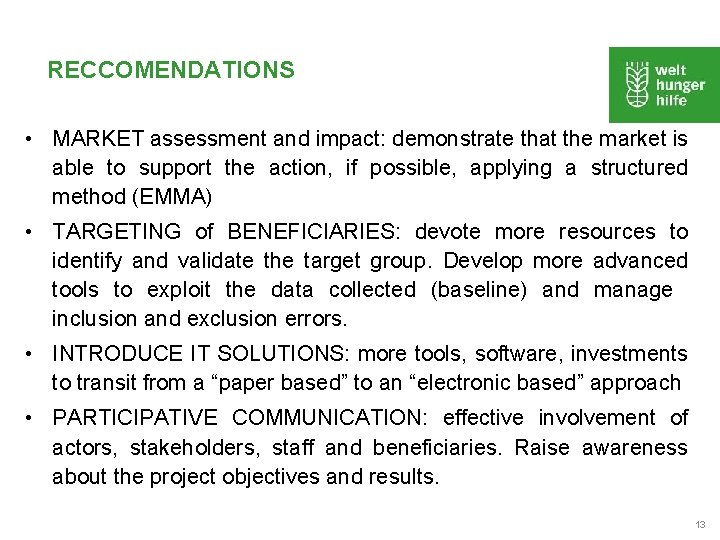 RECCOMENDATIONS • MARKET assessment and impact: demonstrate that the market is able to support