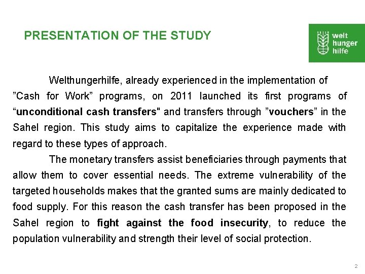 """PRESENTATION OF THE STUDY Welthungerhilfe, already experienced in the implementation of """"Cash for Work"""""""