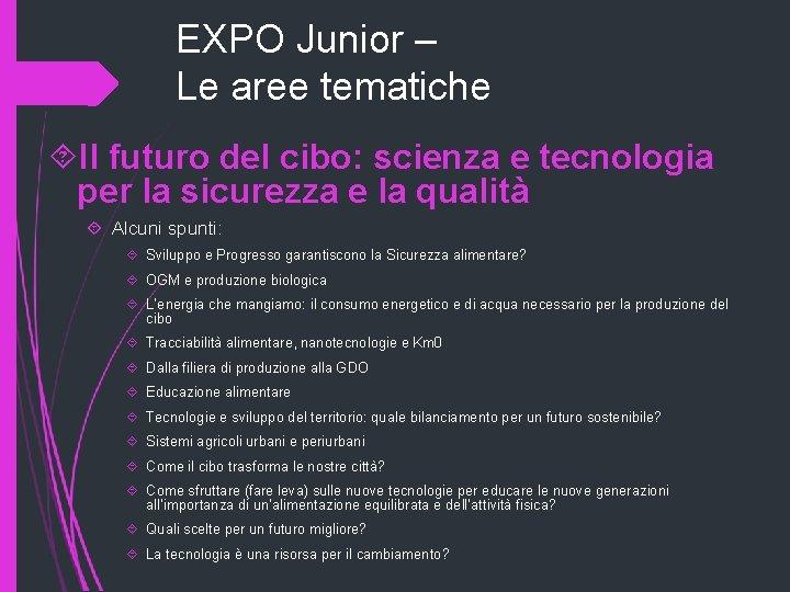 EXPO Junior – Le aree tematiche Il futuro del cibo: scienza e tecnologia per