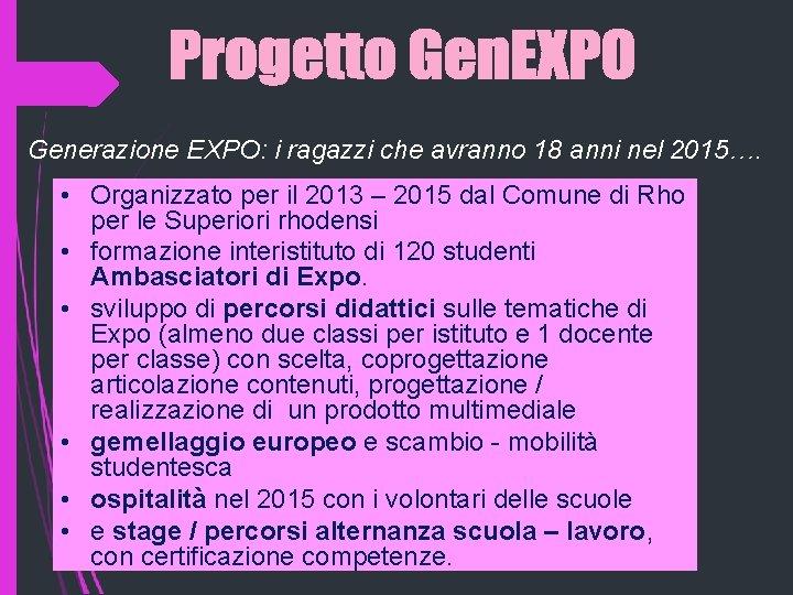 Generazione EXPO: i ragazzi che avranno 18 anni nel 2015…. • Organizzato per il