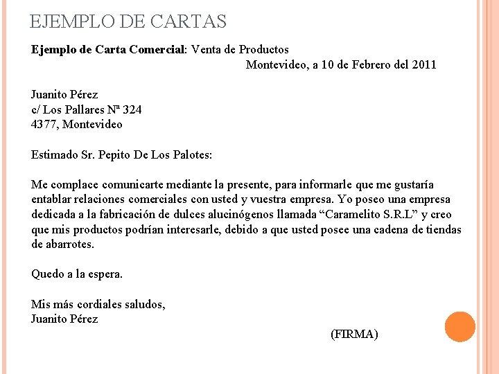 EJEMPLO DE CARTAS Ejemplo de Carta Comercial: Venta de Productos Montevideo, a 10 de