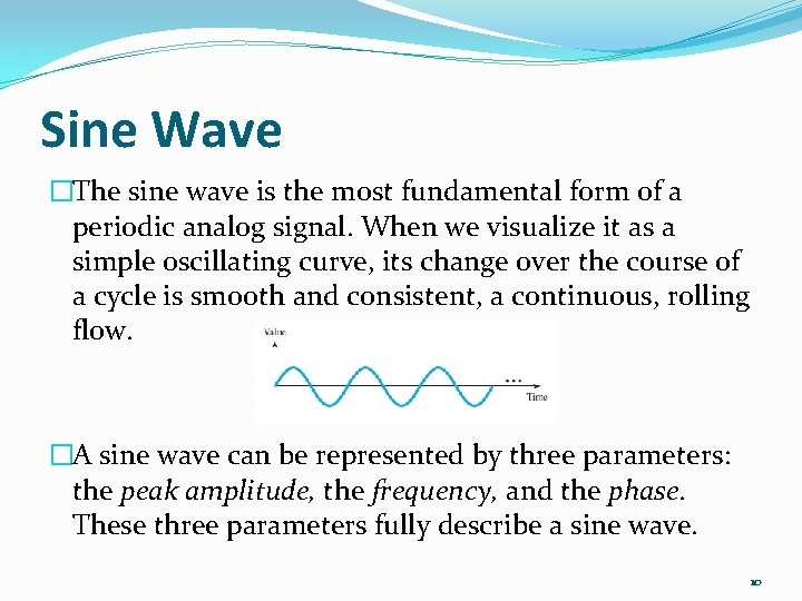 Sine Wave �The sine wave is the most fundamental form of a periodic analog