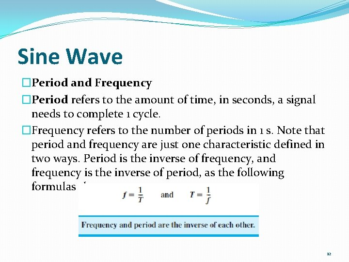 Sine Wave �Period and Frequency �Period refers to the amount of time, in seconds,