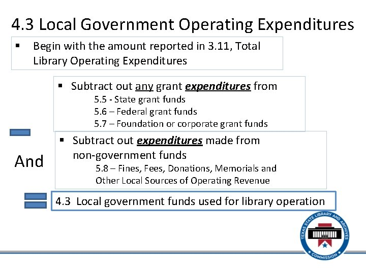 4. 3 Local Government Operating Expenditures § Begin with the amount reported in 3.