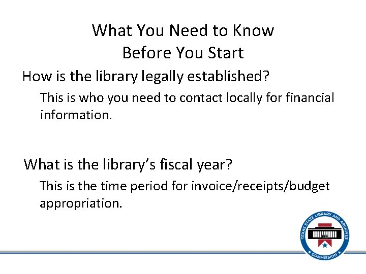 What You Need to Know Before You Start How is the library legally established?