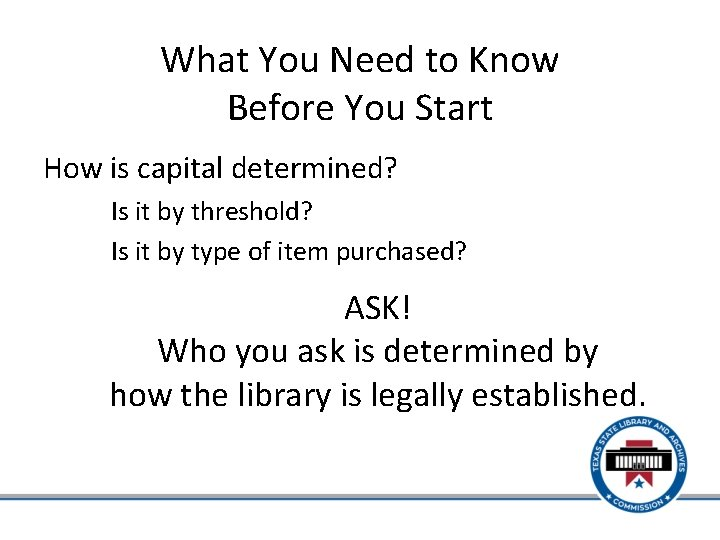 What You Need to Know Before You Start How is capital determined? Is it