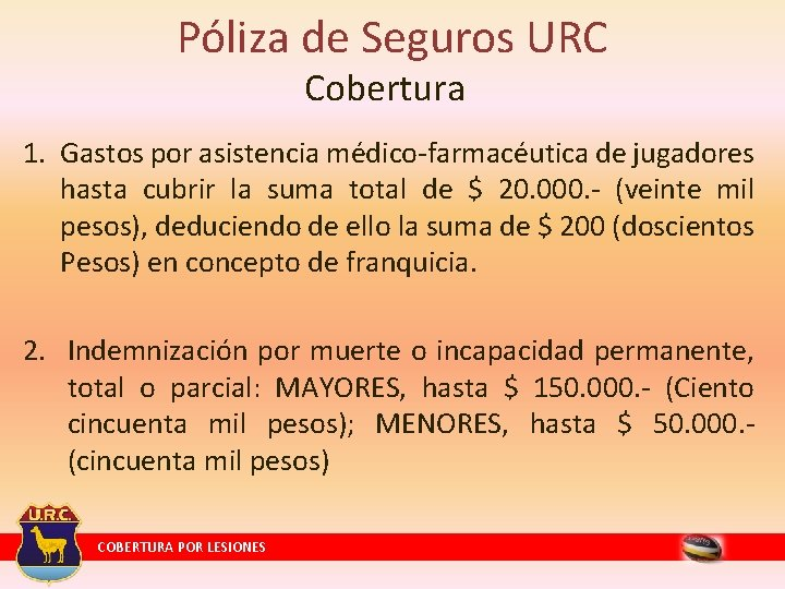 Póliza de Seguros URC Cobertura 1. Gastos por asistencia médico-farmacéutica de jugadores hasta cubrir