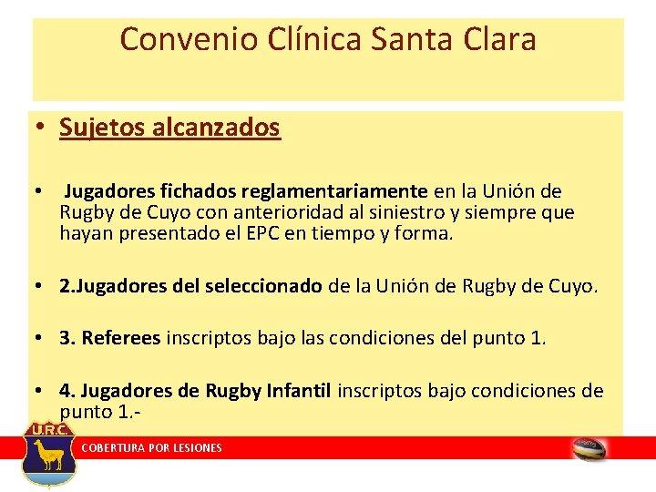 Convenio Clínica Santa Clara • Sujetos alcanzados • Jugadores fichados reglamentariamente en la Unión