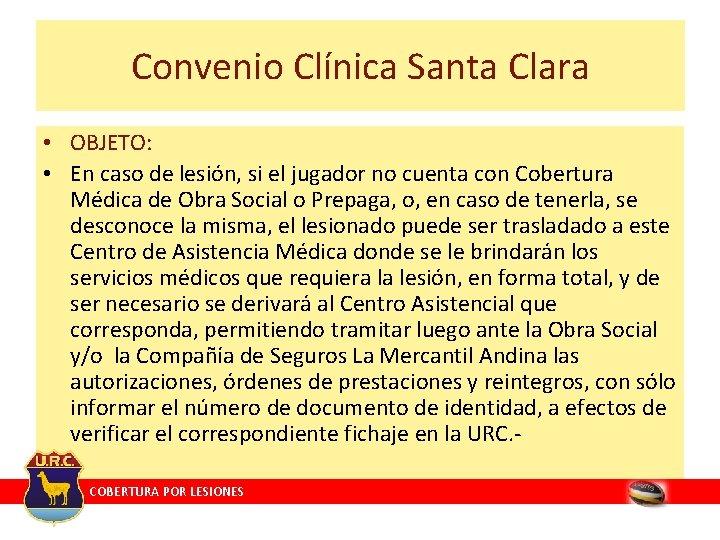 Convenio Clínica Santa Clara • OBJETO: • En caso de lesión, si el jugador