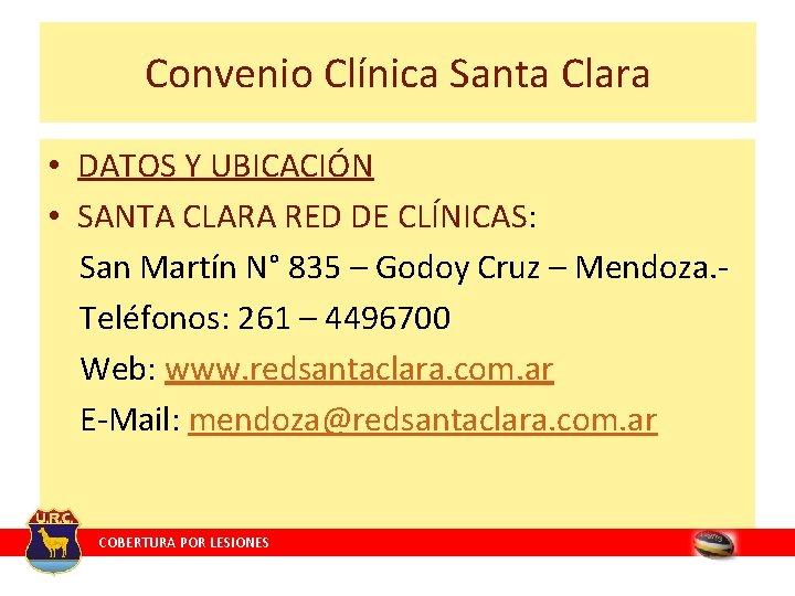 Convenio Clínica Santa Clara • DATOS Y UBICACIÓN • SANTA CLARA RED DE CLÍNICAS: