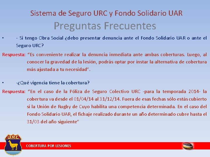 Sistema de Seguro URC y Fondo Solidario UAR Preguntas Frecuentes • - Si tengo