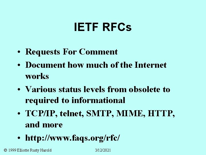 IETF RFCs • Requests For Comment • Document how much of the Internet works