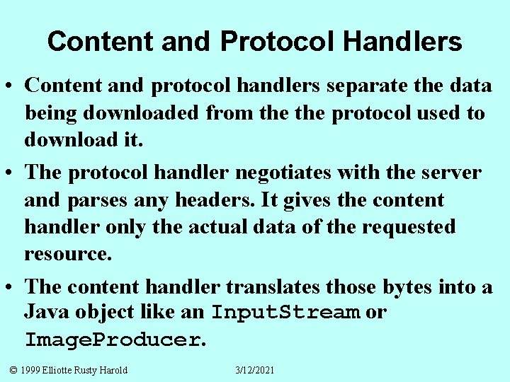 Content and Protocol Handlers • Content and protocol handlers separate the data being downloaded
