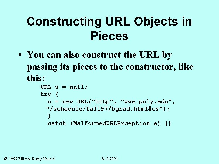Constructing URL Objects in Pieces • You can also construct the URL by passing