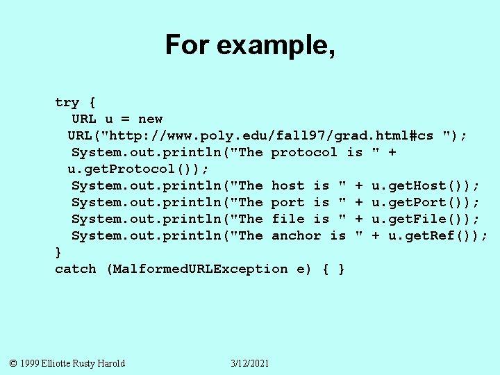 "For example, try { URL u = new URL(""http: //www. poly. edu/fall 97/grad. html#cs"