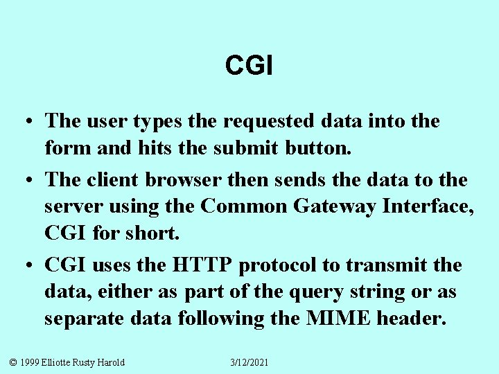 CGI • The user types the requested data into the form and hits the
