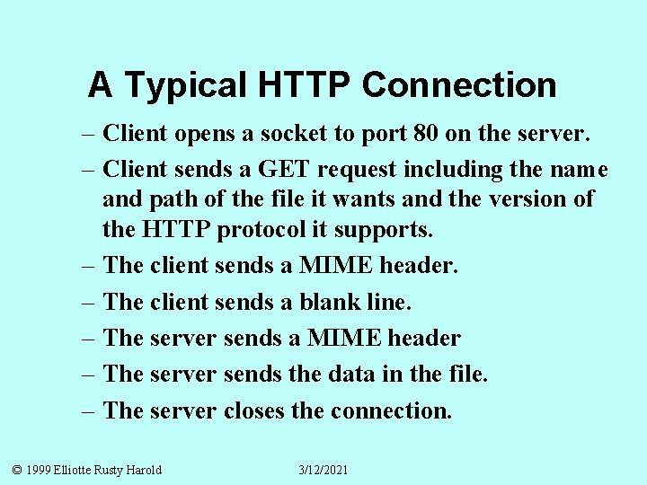 A Typical HTTP Connection – Client opens a socket to port 80 on the
