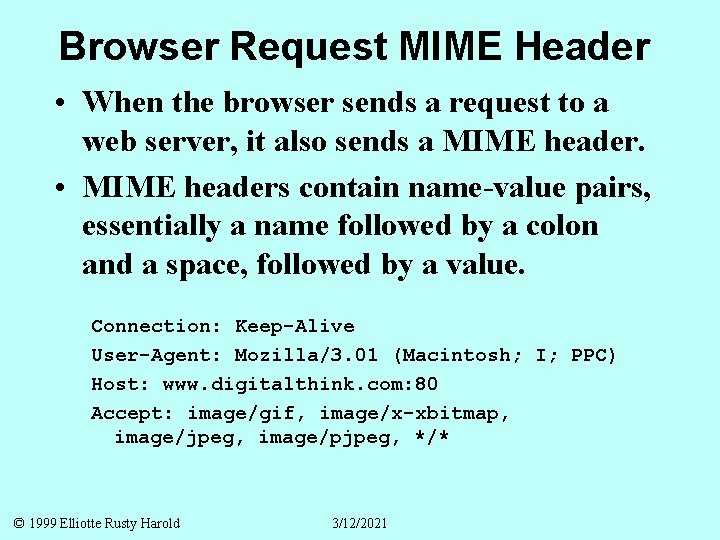 Browser Request MIME Header • When the browser sends a request to a web