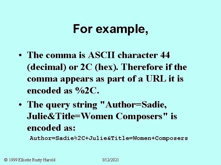 For example, • The comma is ASCII character 44 (decimal) or 2 C (hex).