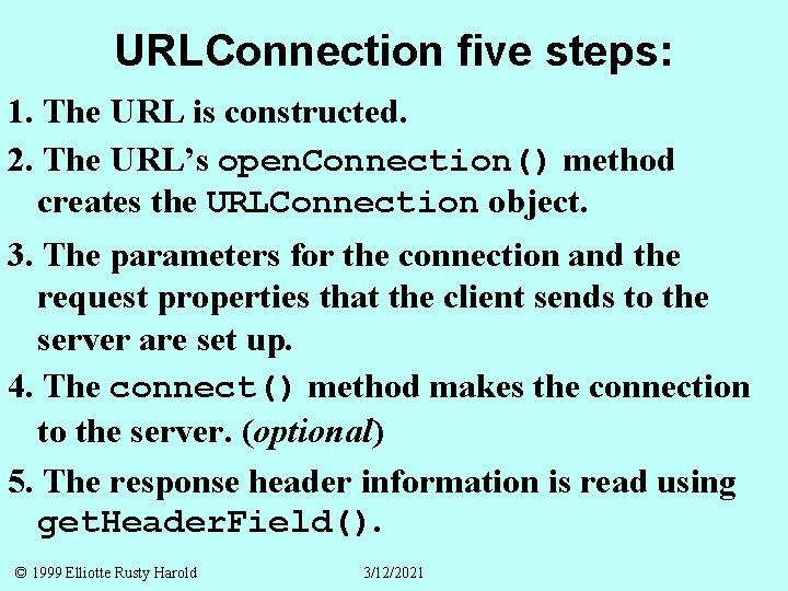 URLConnection five steps: 1. The URL is constructed. 2. The URL's open. Connection() method