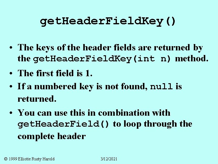get. Header. Field. Key() • The keys of the header fields are returned by