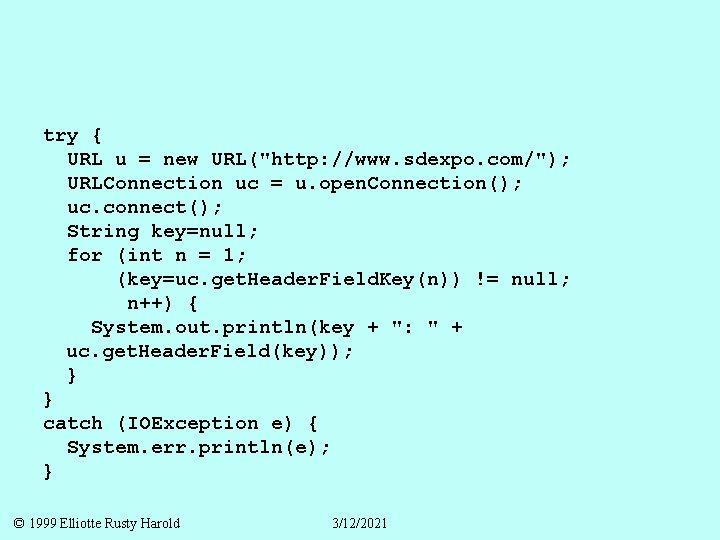 """try { URL u = new URL(""""http: //www. sdexpo. com/""""); URLConnection uc = u."""