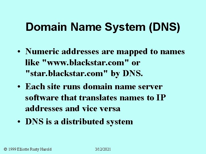 """Domain Name System (DNS) • Numeric addresses are mapped to names like """"www. blackstar."""