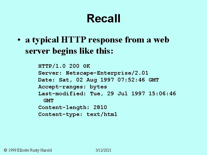 Recall • a typical HTTP response from a web server begins like this: HTTP/1.