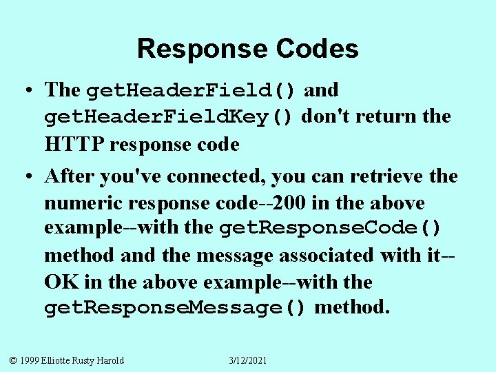 Response Codes • The get. Header. Field() and get. Header. Field. Key() don't return