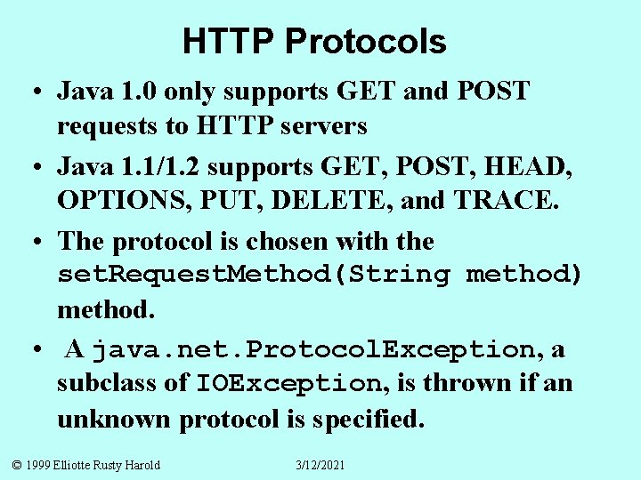 HTTP Protocols • Java 1. 0 only supports GET and POST requests to HTTP