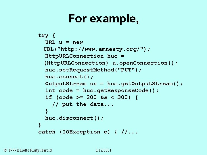 """For example, try { URL u = new URL(""""http: //www. amnesty. org/""""); Http. URLConnection"""