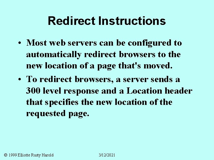 Redirect Instructions • Most web servers can be configured to automatically redirect browsers to