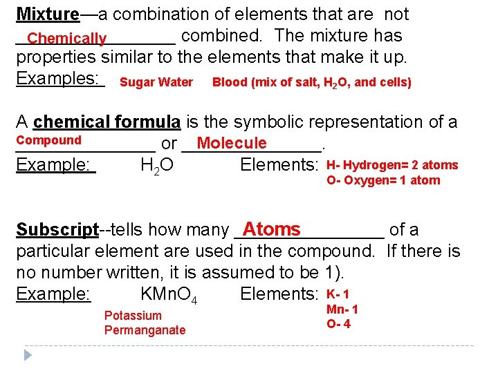 Mixture—a combination of elements that are not ________ combined. The mixture has Chemically properties