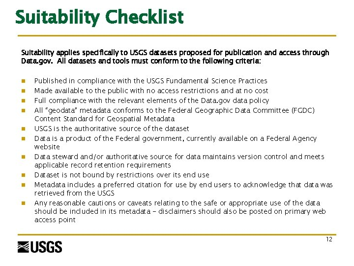 Suitability Checklist Suitability applies specifically to USGS datasets proposed for publication and access through