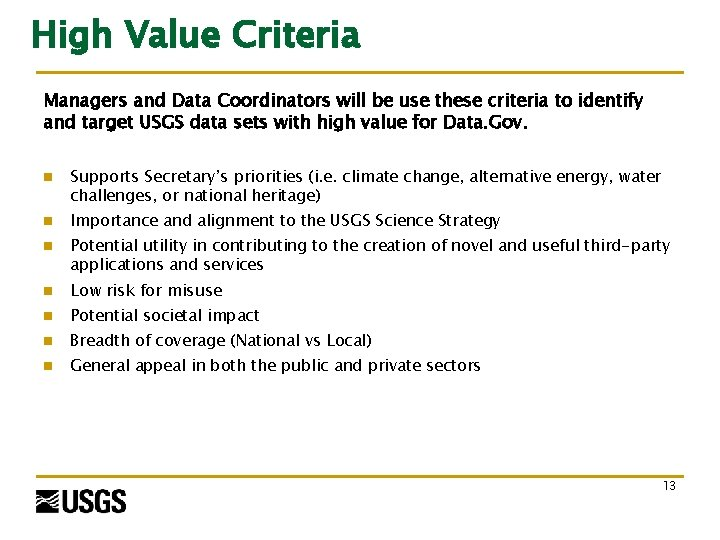 High Value Criteria Managers and Data Coordinators will be use these criteria to identify