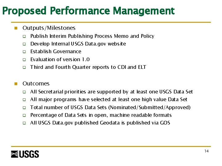 Proposed Performance Management n n Outputs/Milestones q Publish Interim Publishing Process Memo and Policy