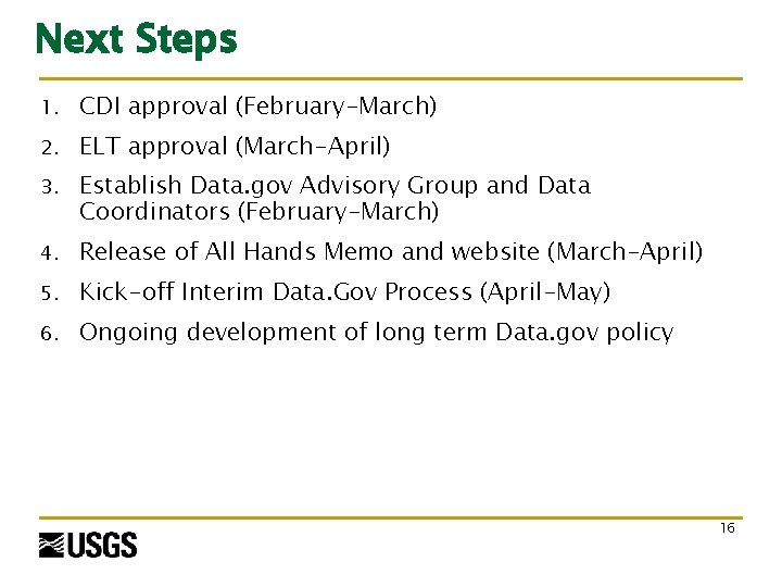 Next Steps 1. CDI approval (February-March) 2. ELT approval (March-April) 3. Establish Data. gov