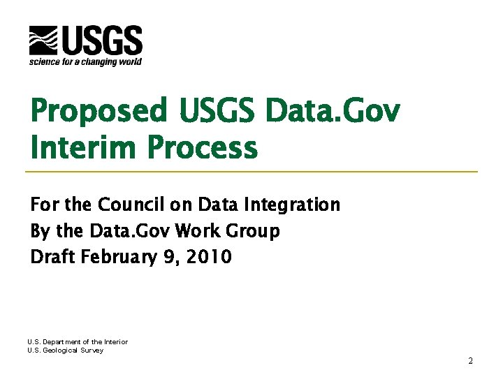 Proposed USGS Data. Gov Interim Process For the Council on Data Integration By the