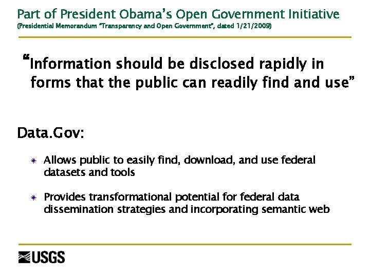 """Part of President Obama's Open Government Initiative (Presidential Memorandum """"Transparency and Open Government"""", dated"""