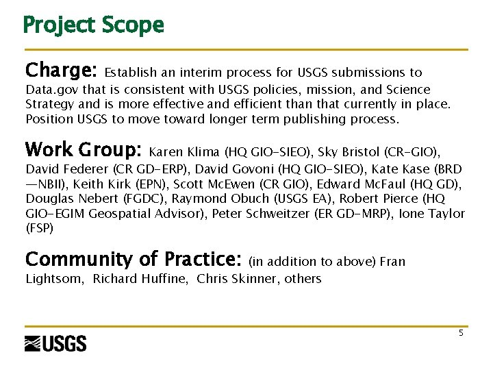 Project Scope Charge: Establish an interim process for USGS submissions to Data. gov that