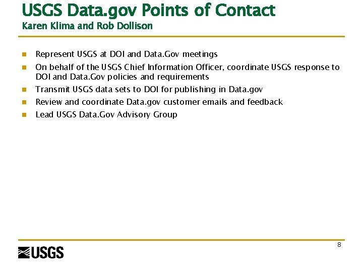 USGS Data. gov Points of Contact Karen Klima and Rob Dollison n Represent USGS