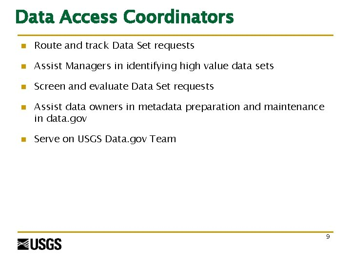 Data Access Coordinators n Route and track Data Set requests n Assist Managers in