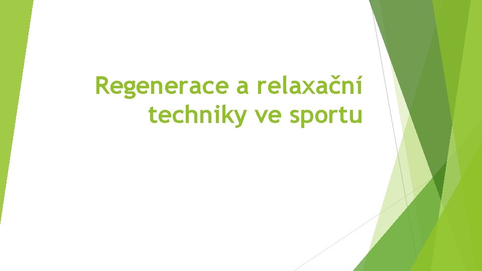 Regenerace a relaxační techniky ve sportu