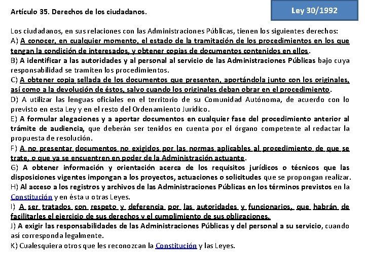 Artículo 35. Derechos de los ciudadanos. Ley 30/1992 Los ciudadanos, en sus relaciones con