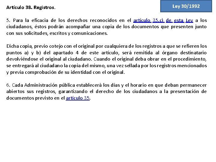 Artículo 38. Registros. Ley 30/1992 5. Para la eficacia de los derechos reconocidos en