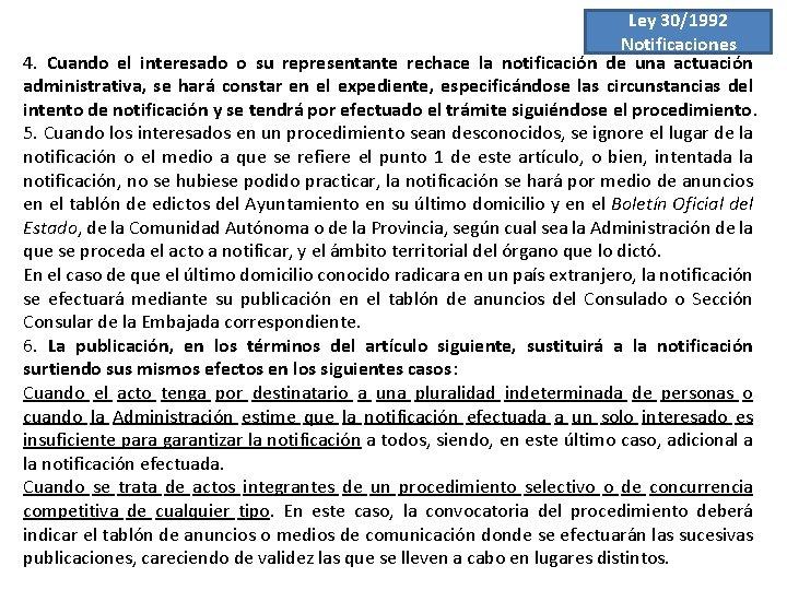Ley 30/1992 Notificaciones 4. Cuando el interesado o su representante rechace la notificación de
