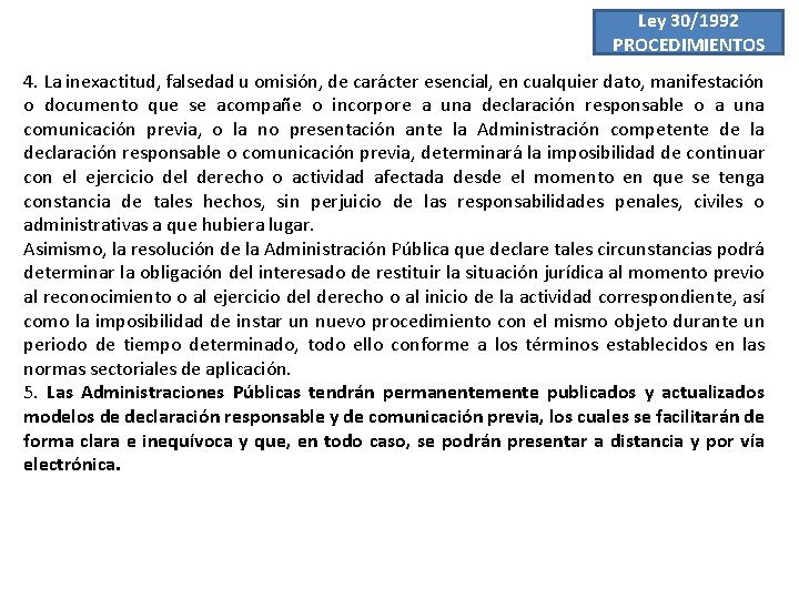 Ley 30/1992 PROCEDIMIENTOS 4. La inexactitud, falsedad u omisión, de carácter esencial, en cualquier