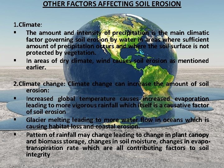 OTHER FACTORS AFFECTING SOIL EROSION 1. Climate: § The amount and intensity of precipitation