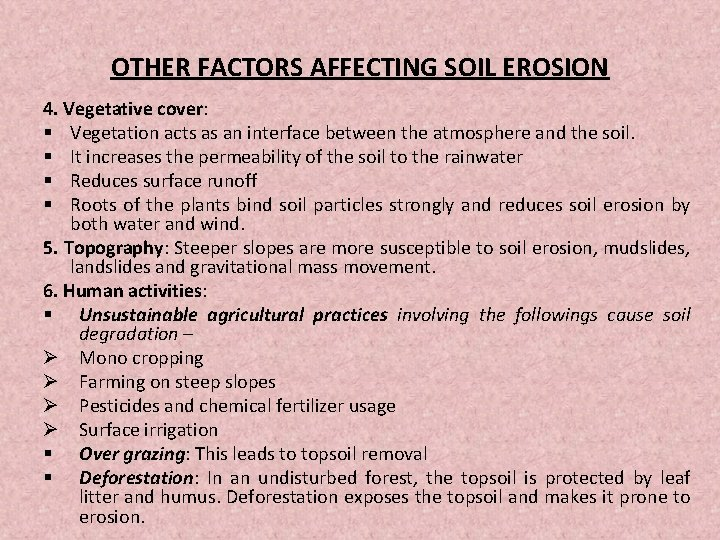 OTHER FACTORS AFFECTING SOIL EROSION 4. Vegetative cover: § Vegetation acts as an interface